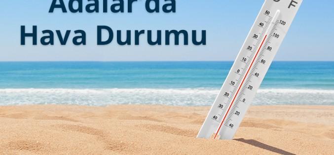 Bayramda Adalar'da Hava Durumu