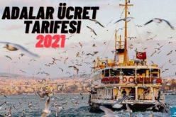 Adalar Ücret Tarifesi 2021
