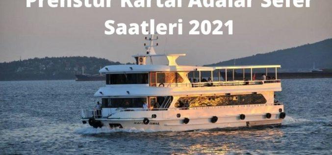 Prenstur Kartal Adalar Sefer Saatleri 2021